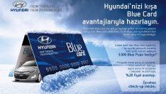 HYUNDAI'LER BLUE CARD'IN ÖZEL AVANTAJLARIYLA KIŞA HAZIRLANIYOR