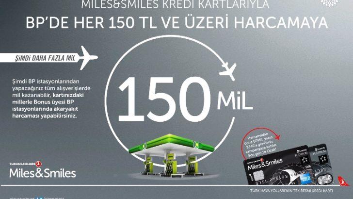 BP ve Miles & Smiles kredi kartları işbirliği ile  her 150 TL'lik yakıta 150 mil hediye