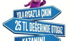 YOLA AYGAZ'LA ÇIKAN YAPI KREDİ WORLCARD SAHİPLERİ, 25 TL OTOGAZ KAZANIYOR