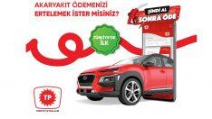 """Türkiye Petrolleri, Akaryakıt SektöründeTürkiye Petrolleri, Akaryakıt Sektöründe """"Şimdi Al, Sonra Öde"""" Dönemini Başlattı"""